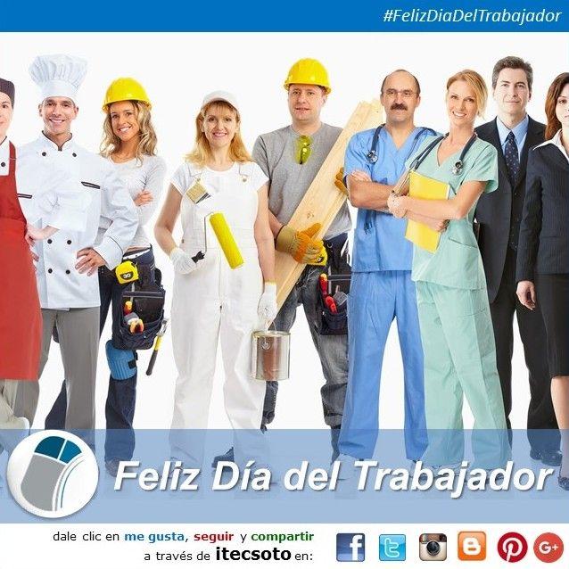 Feliz Día del Trabajador...   #itecsoto #facebook #twitter #instagram #pinterest #google+ #blogger #fechasimportantes #FelizDiaDelTrabajador