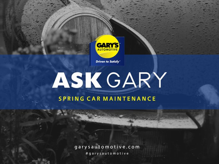 Ask Gary: Spring Car Maintenance - everything you need to know to get your vehicle ready for spring. #carmaintenanance #carcare #springcarmaintenance #garysottawa #garysautomotive