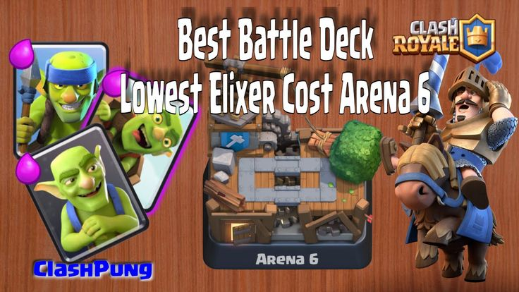 Best Deck Lowest Elixer Cost Arena 6 for Win on Battle Clash Royale