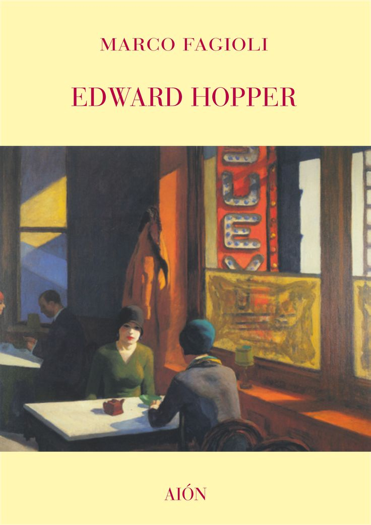 MARCO FAGIOLI EDWARD HOPPER IL LUOGO E L'ATTESA NELLA CITTÀ MODERNA PLACES AND WAITING IN THE MODERN CITY size 12x17 cm - pages: 80 ISBN 978-88-88149-68-4 Italian and English text