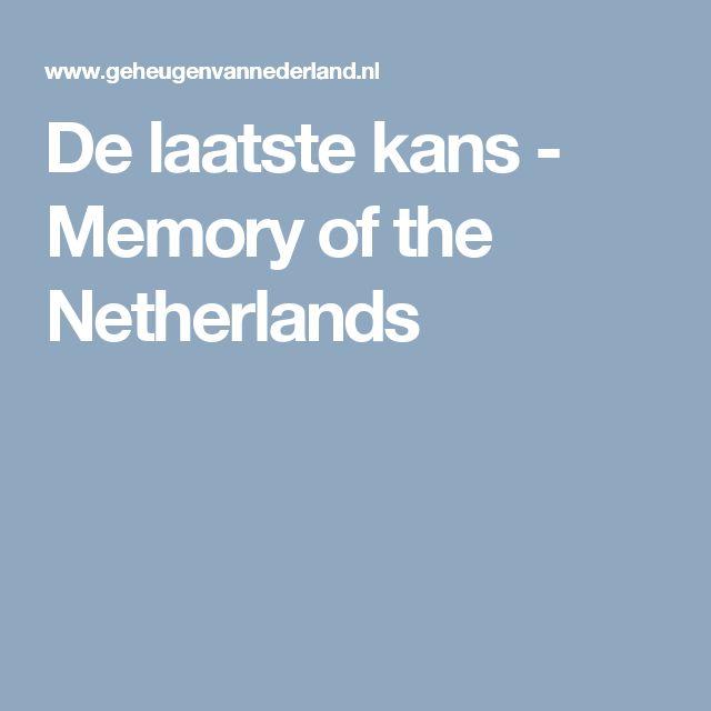 De laatste kans - Memory of the Netherlands