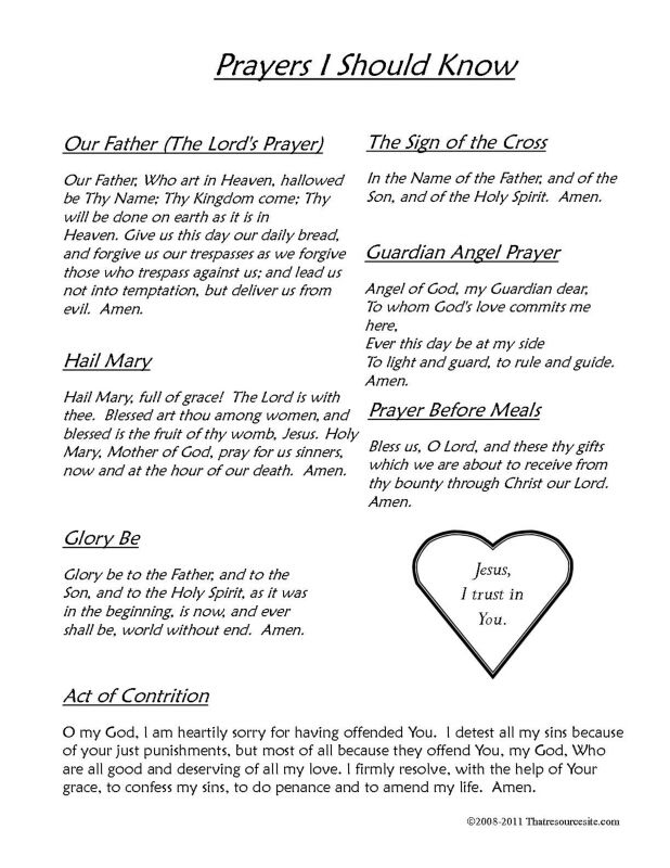 The First Sheet of Basic Prayers Any Catholic Should Know Help young learners and those new to the faith commit prayers to memory with this simple printable prayer sheet.  This reference sheet is easy to print and perfect for home review or CCD Religious Education classes. This sheet includes the following prayers: Sign of the Cross Our Father Hail Mary Guardian Angel Prayer Glory Be Prayer Before Meals Act of Contrition Aspiration: Jesus I Trust in You The version of the Act of Contrition…