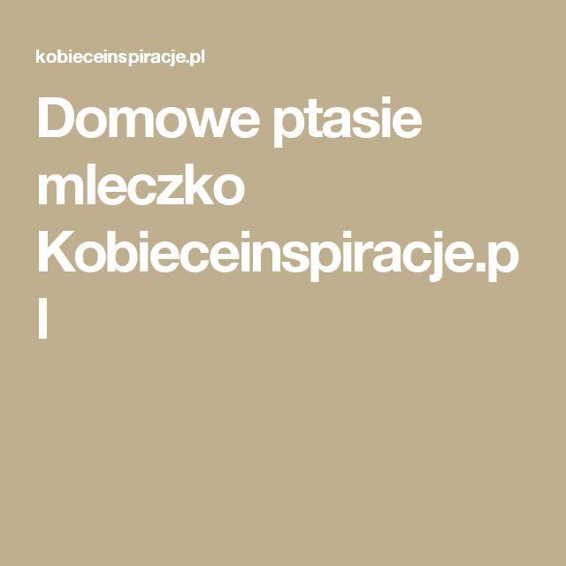 Domowe ptasie mleczko Kobieceinspiracje.pl