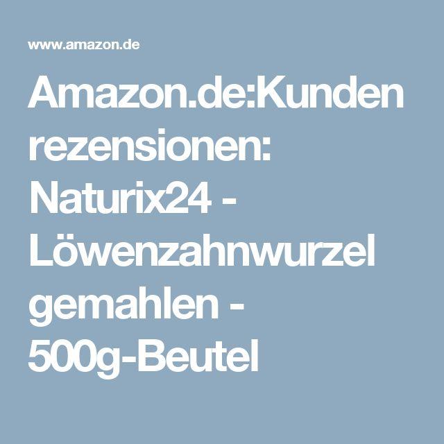 Amazon.de:Kundenrezensionen: Naturix24 - Löwenzahnwurzel gemahlen - 500g-Beutel