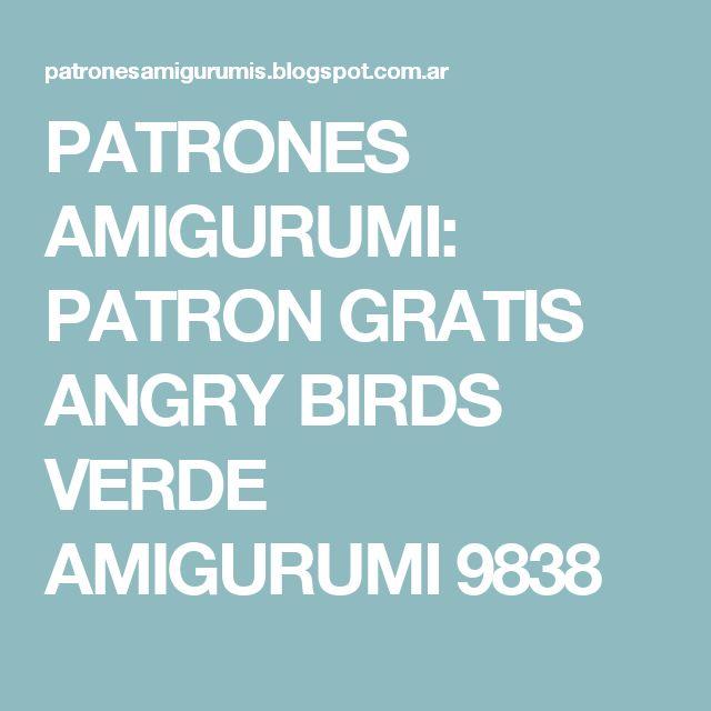 PATRONES AMIGURUMI: PATRON GRATIS ANGRY BIRDS VERDE AMIGURUMI 9838