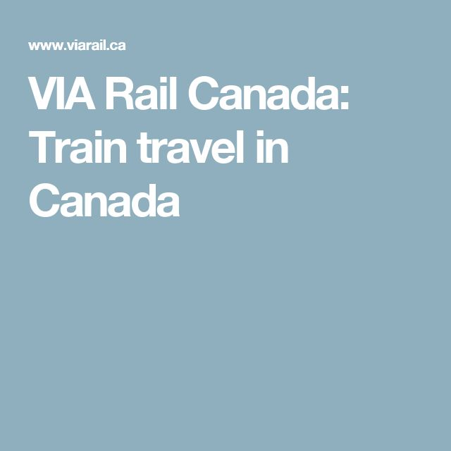 VIA Rail Canada: Train travel in Canada