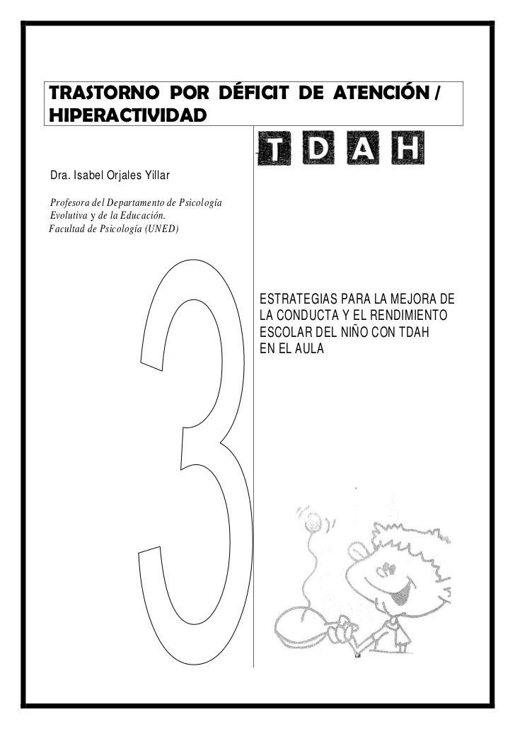 TRASTORNO POR DÉFICIT DE ATENCIÓN /HIPERACTIVIDADDra. Isabel Orjales YillarProfesora del Departamento de PsicologíaEvoluti...