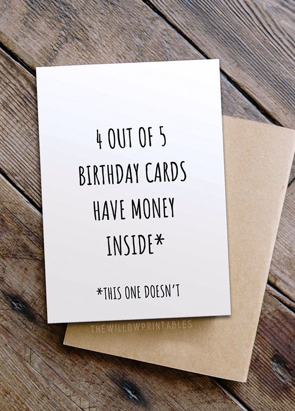 Funny Birthday Card For Best Friend Happy Birthday Printable Card 4 Out Of 5 Cards Have Money Inside Funny Birthday Cards Birthday Puns Cool Birthday Cards