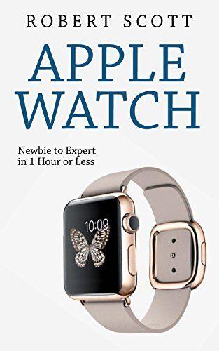 Apple Watch: Apple Watch Guide, Manual (technology, samsung, iphone, galaxy, steve jobs, smartphone, mobile) by Robert Scott, http://www.amazon.com/dp/B00WGZ3GGW/ref=cm_sw_r_pi_dp_M.luvb08BBCH0