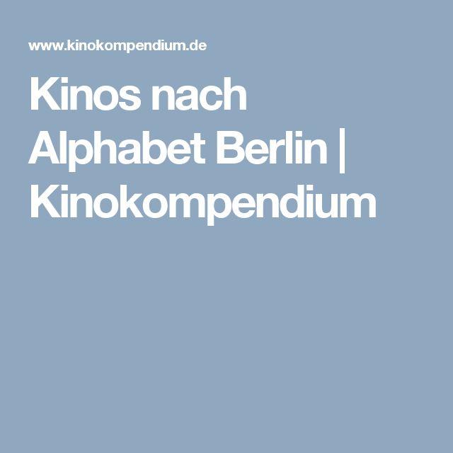 Kinos nach Alphabet Berlin | Kinokompendium