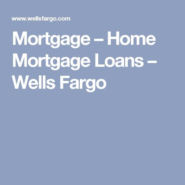 Mortgage – Home Mortgage Loans – Wells Fargo