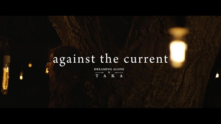 """""""Dreaming Alone"""" - Against The Current feat. Taka from ONE OK ROCK (Offi..."""