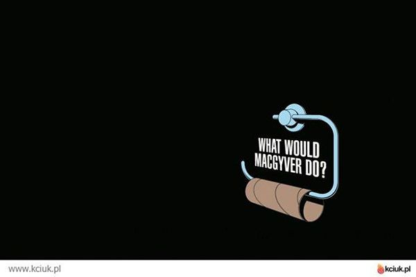 Tickled #565: What would Macgyver do?