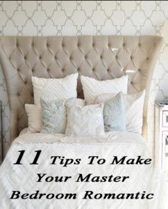 11 Tips To Make Your Master Bedroom Romantic