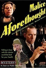 Malice Aforethought 2005 Watch Online. Dr. Edmund Bickleigh is married to a particularly overbearing woman who reminds him at every turn that he is living in her house. But the good doctor has outside interests to help him cope:...