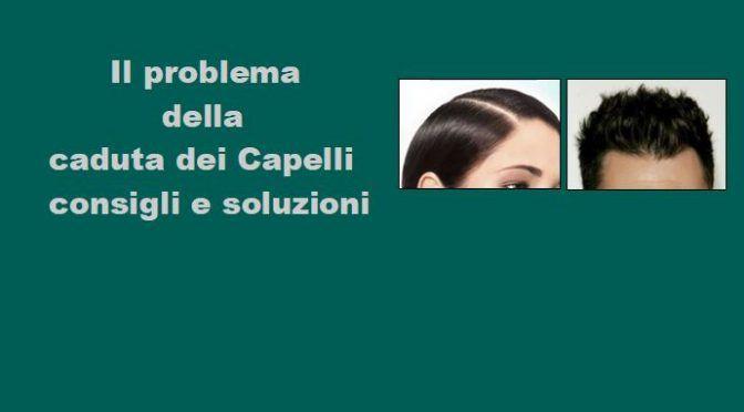 Caduta capelli consigli e soluzioni