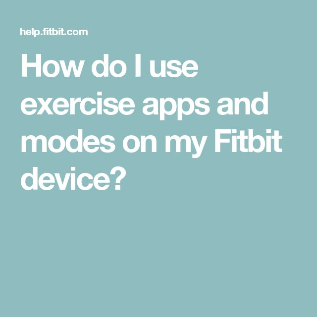 How do I use exercise apps and modes on my Fitbit device?
