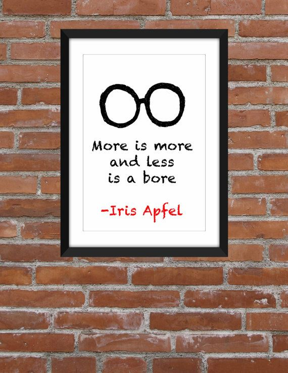 A typographical tribute to the legendary interior designer and style icon Iris Apfel. I was inspired to create this artwork after watching the brilliant documentary Iris. If there is another quote you would like on the artwork please let me know. A perfect present for the