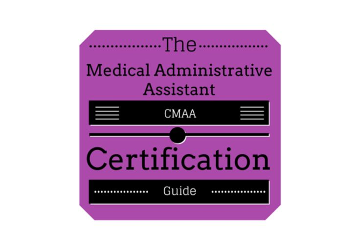 Medical Administrative Assistant Certification Guide