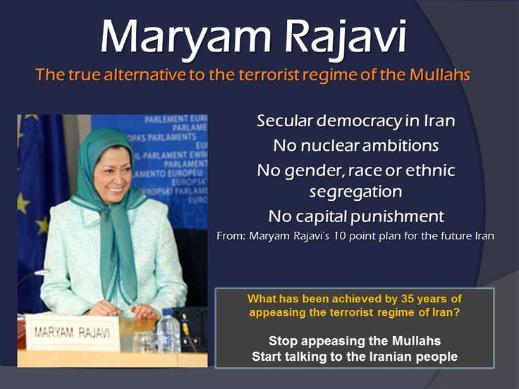 Secular democracy in Iran No nuclear ambitions No gender, race or ethnic segregation No capital punishment From: Maryam Rajavi's 10 point plan for the future Iran