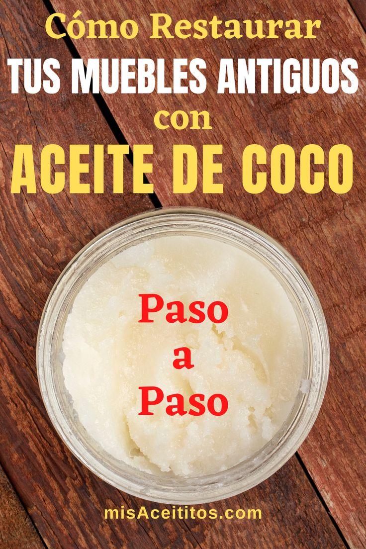 Cómo Restaurar Madera Antigua Con Aceite De Coco Paso A Paso Aceite De Coco Cuidado De La Madera Cuidado De Muebles