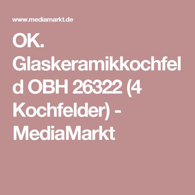 OK. Glaskeramikkochfeld OBH 26322 (4 Kochfelder) - MediaMarkt
