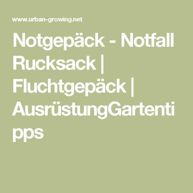 Notgepäck - Notfall Rucksack   Fluchtgepäck   AusrüstungGartentipps