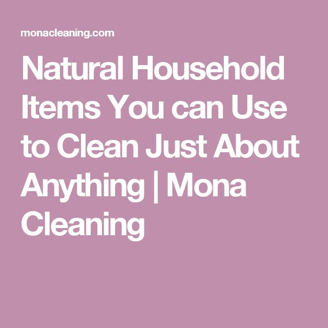 Natural Household Items You can Use to Clean Just About Anything | Mona Cleaning
