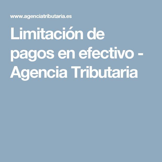 Limitación de pagos en efectivo - Agencia Tributaria