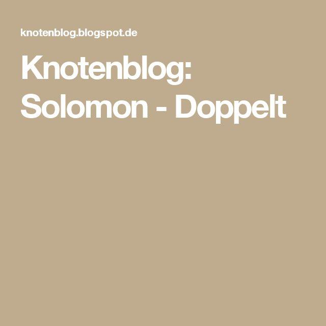 Knotenblog: Solomon - Doppelt