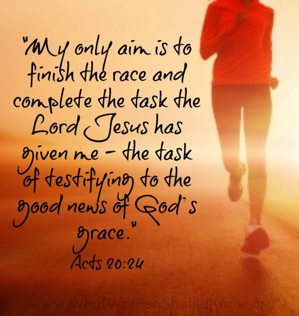 """My only aim is to finish the race..."" Acts 20:24...More at http://beliefpics.christianpost.com/"