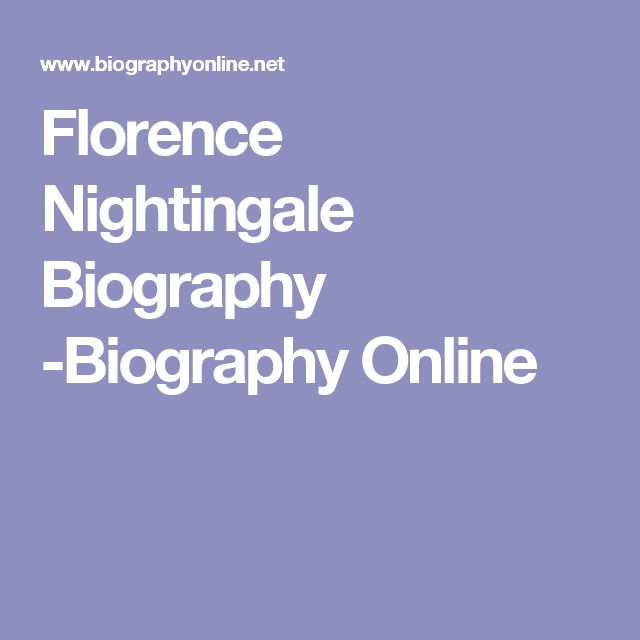a biography of florence nightingale Biography florence nightingale was born into a rich,  florence realized that soldiers died more often from diseases like cholera than from their injuries in war.