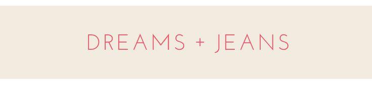 dreams + jeans