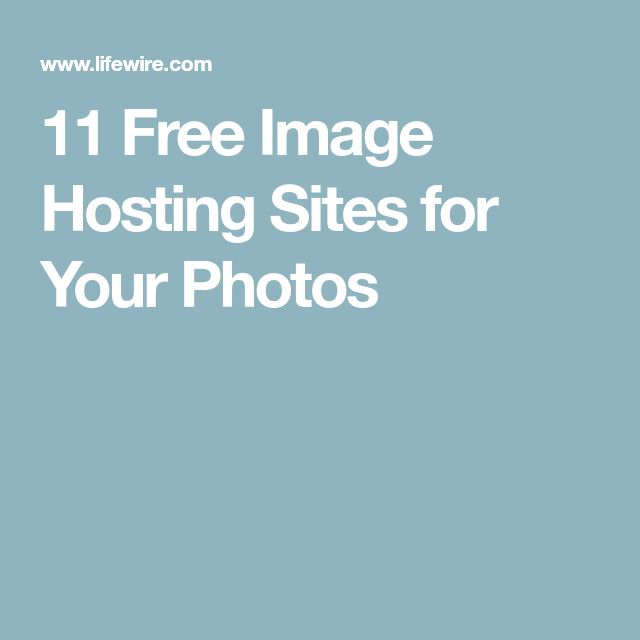 11 Free Image Hosting Sites for Your Photos