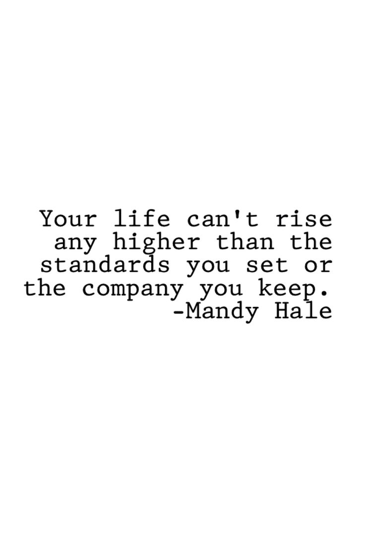 So true keep you standards high #quote #mandyhale