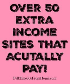If you're looking to make extra money online, here's a list of over 50 extra income sites I use to make money online and they're all scam free and actually pay!