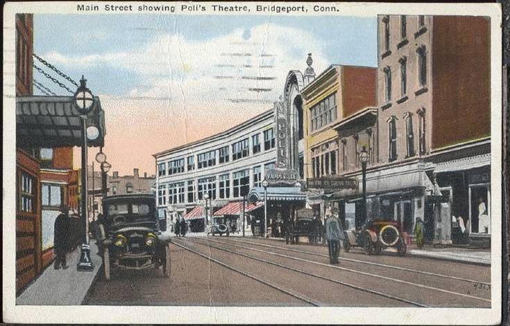 PostcardMainStPolisTheatreBridgeportCT1921 - History of Bridgeport, Connecticut…