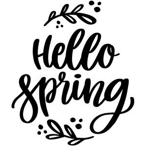 Hello Spring Silhouette Design Spring Sign Kanban Crafts