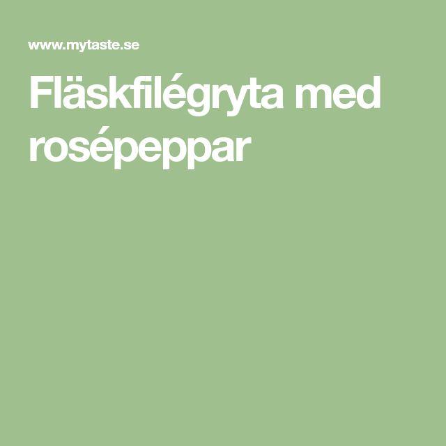 Fläskfilégryta med rosépeppar