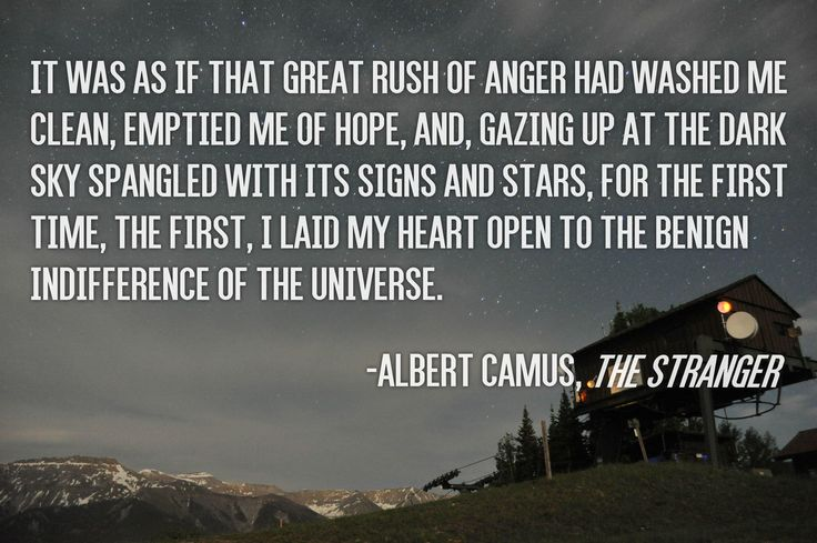 """""""It was as if that great rush of anger had washed me clean, emptied me of hope…"""" – Albert Camus, The Stranger - More at: http://quotespictures.net/20768/it-was-as-if-that-great-rush-of-anger-had-washed-me-clean-emptied-me-of-hope-albert-camus-the-stranger"""