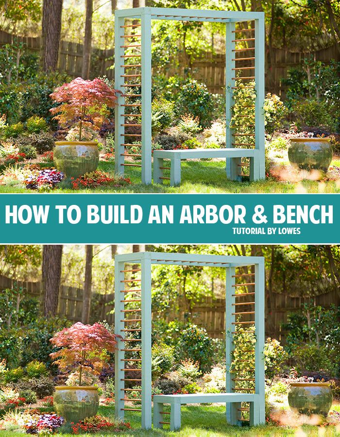 Learn How To Build This Easy Arbor And Bench With The Instructions And  Tutorial From Lowes.