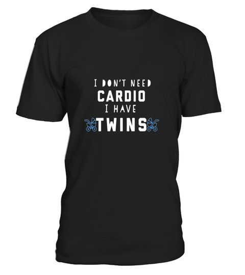 "# I don't need cardio I have twins .  Special Offer, not available in shops      Comes in a variety of styles and colours      Buy yours now before it is too late!      Secured payment via Visa / Mastercard / Amex / PayPal      How to place an order            Choose the model from the drop-down menu      Click on ""Buy it now""      Choose the size and the quantity      Add your delivery address and bank details      And that's it!      Tags: Having boy twins is a tough job so much so that…"