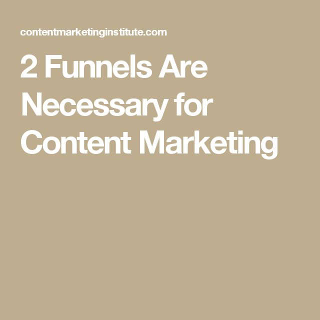 2 Funnels Are Necessary for Content Marketing