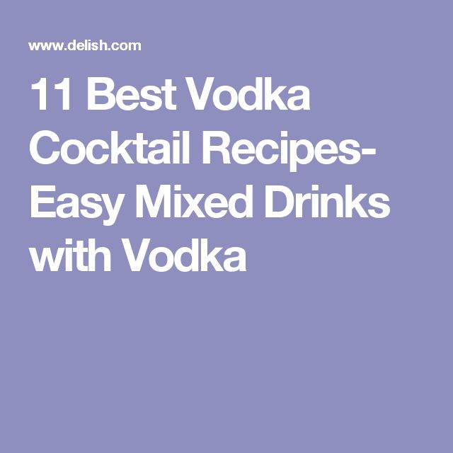 11 Best Vodka Cocktail Recipes- Easy Mixed Drinks with Vodka