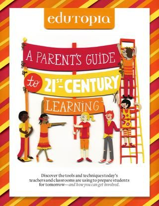 Edutopia Parent's Guide to 21st -Century Learning.  Future Learning = Sotellos already zen