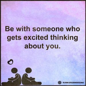Best Quotes On Love, Be with someone who gets excited thinking about you
