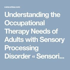 Understanding the Occupational Therapy Needs of Adults with Sensory Processing Disorder « Sensorina