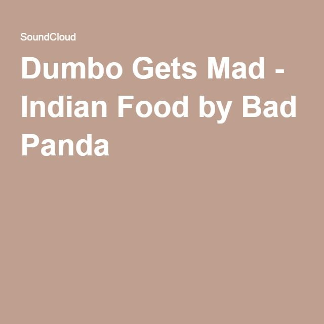 Indian Food Dumbo Gets Mad
