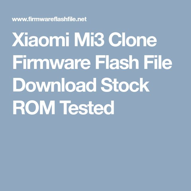 Xiaomi Mi3 Clone Firmware Flash File Download Stock Rom