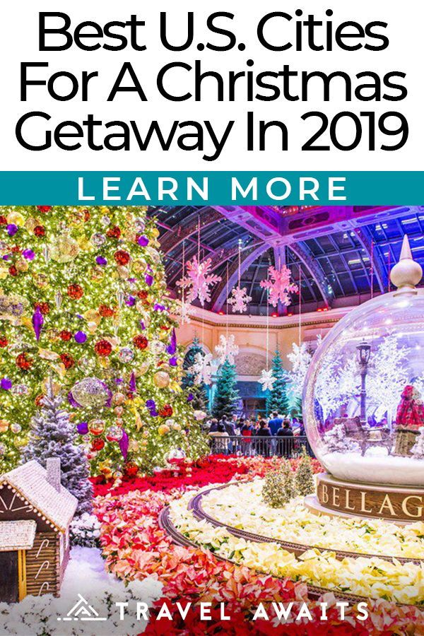 Christmas Getaways 2019 The Best U.S. Cities For A Christmas Getaway In 2019 | Travel Tips